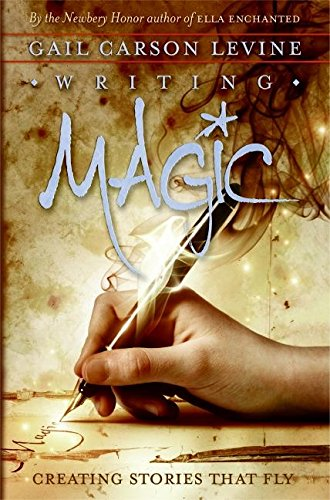 Book cover of Writing Magic by Gail Carson Levine